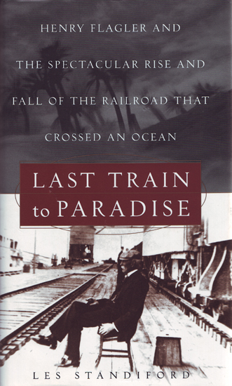 Last Train to Paradise, by Les Standiford